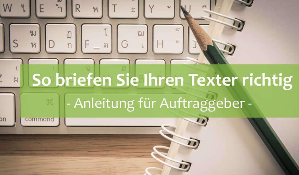Anleitung für Auftraggeber: So verfassen Sie ein gutes Briefing für Ihren Texter
